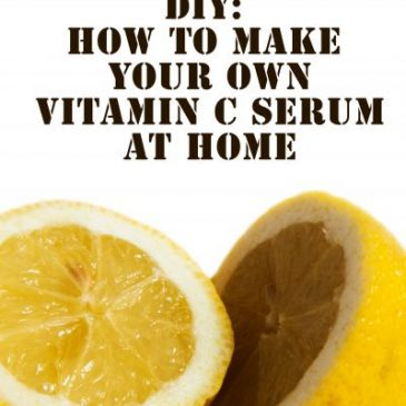 How to Make your Own Vitamin C Serum (Recipe with Variations)