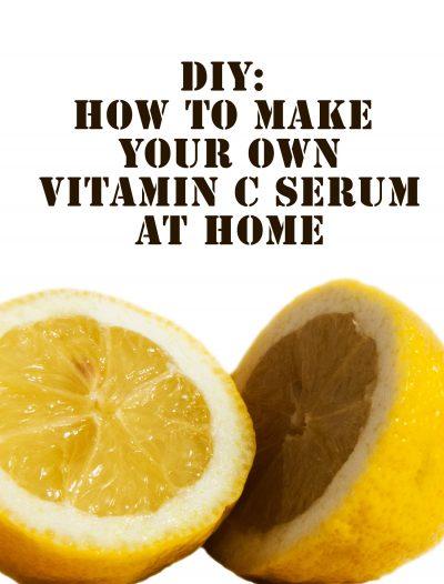 DIY Vitamin C Serum - Make it yourself